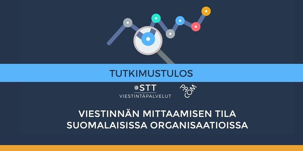 Tutkimus: Viestinnän mittaaminen suomalaisissa organisaatioissa